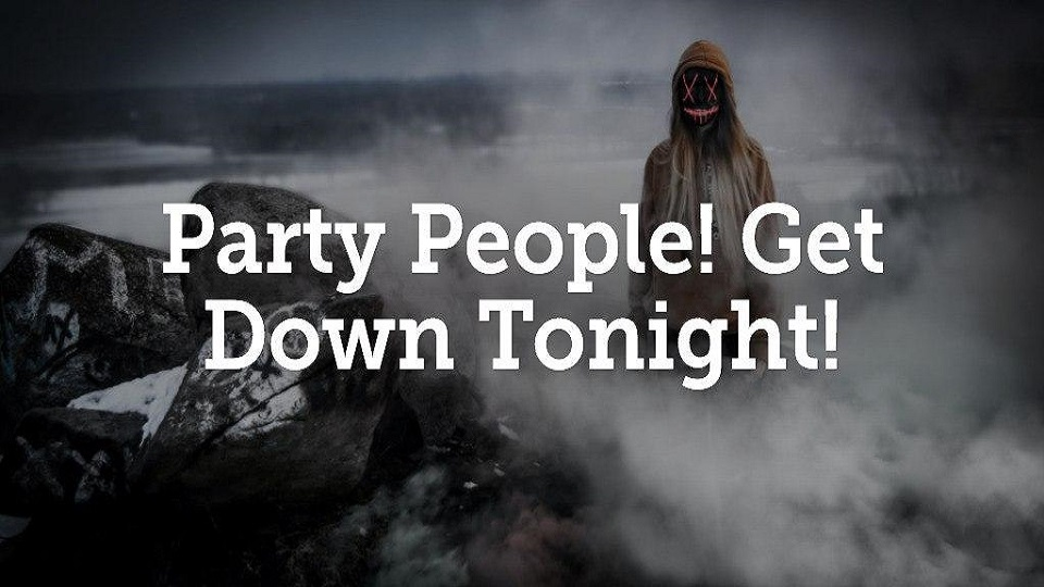 Party People! Get Down Tonight!