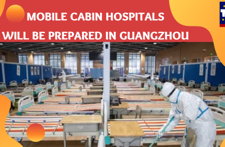 Pre-arranged Emergency Plan in Guangzhou – Mobile Cabin Hospitals–TNT Daily 10012020