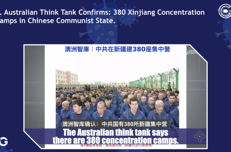 CCP Virus Pandemic Updates Ep246: Australian Think Tank Confirms: 380 Xinjiang Concentration Camps in Chinese Communist State.