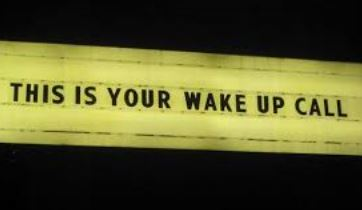 Now is the time to wake up