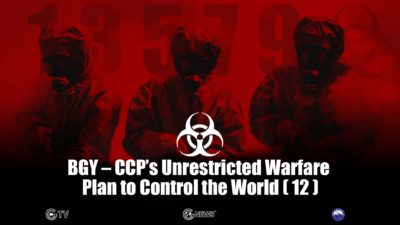 "BGY – CCP's Unrestricted Warfare Plan to Control the World (12) – ""War is the Midwife for the Birth of China's Century"""