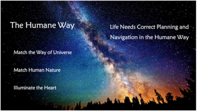 Life Needs Correct Planning and Navigation in the Humane Way