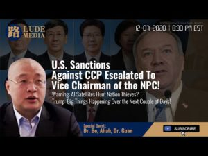 Lude Media: 12/07/2020– America Will Sanction 14 Vice Directors of China National People's Congress
