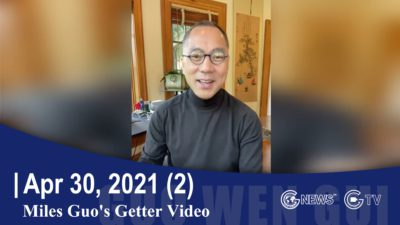[April 30, 2021] Miles Guo's Getter [2nd]