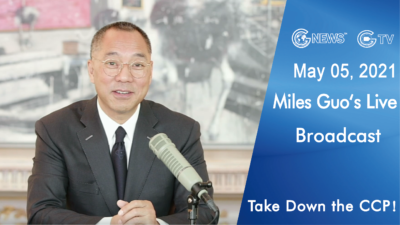 Highlights of Mr. Miles Guo's Live Broadcast on May 5th, 2021