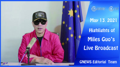 Highlights of Mr. Miles Guo's Live Broadcast on May 13th, 2021
