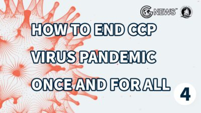 [Bombshell] How to End the CCP Virus Pandemic Once and For All (Part IV)