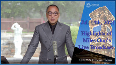 Highlights of Mr. Miles Guo's Live Broadcast on July 14th, 2021