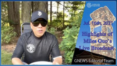 Highlights of Mr. Miles Guo's Live Broadcast on July 16th, 2021